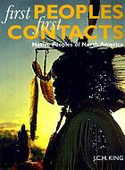First peoples, first contacts : native peoples of North America