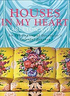 Houses in my heart : an international decorator's colorful journey