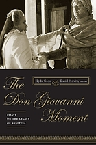 The Don Giovanni moment essays on the legacy of an opera
