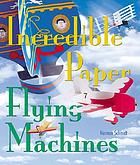 Incredible paper flying machines