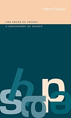 The shape of things : a philosophy of design