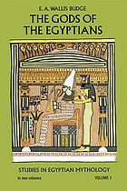 The gods of the Egyptians; or, Studies in Egyptian mythology