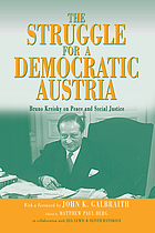 The struggle for a democratic Austria : Bruno Kreisky on peace and social justice