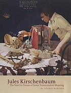 Jules Kirschenbaum : the need to dream of some transcendent meaning
