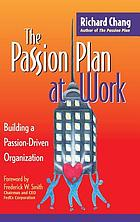 The passion plan at work : building a passion-driven organization