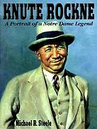 Knute Rockne : a pictorial history