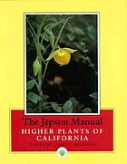 The Jepson manual : higher plants of California
