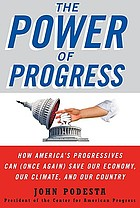 The power of progress : how America's progressives can (once again) save our economy, our climate, and our country