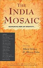 The Indian mosaic : searching for an identity