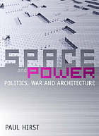 Space and power : politics, war, and architecture