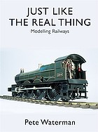 Just like the real thing : modelling railways