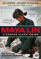 Maya Lin a strong clear vision