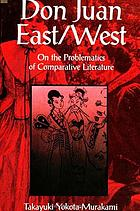 Don Juan East/West : on the problematics of comparative literature