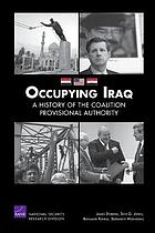 Occupying Iraq : a history of the Coalition Provisional Authority