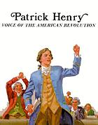Patrick Henry, voice of the American Revolution