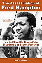 The assassination of Fred Hampton : how the FBI and the Chicago police murdered a Black Panther
