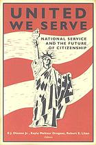 United we serve national service and the future of citizenship