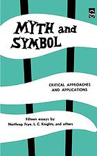 Myth and Symbol : Critical Approaches and Applications : Joint Meeting : Selected papers