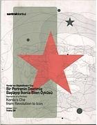 Korda'nın objektifinden Che : bir portrenin devrimle başlayıp ikonla biten öyküsü