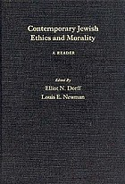 Contemporary Jewish ethics and morality : a reader