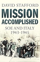Mission accomplished : SOE and Italy 1943-45