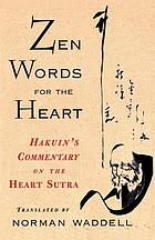 Zen words for the Heart : Hakuin's commentary on the Heart Sutra