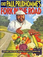 Chef Paul Prudhomme's fork in the road : a different direction in cooking