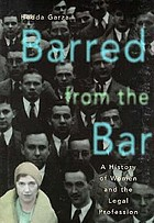 Barred from the bar : a history of women in the legal profession