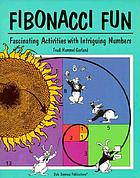 Fibonacci fun : fascinating activities with intriguing numbers