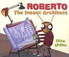 Roberto : the insect architect