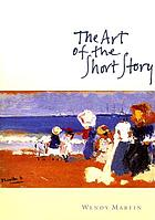 The art of the short story : stories and authors in historical context