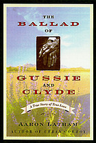 The ballad of Gussie & Clyde : a true story of true love