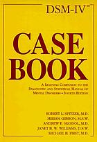 DSM-IV casebook : a learning companion to the Diagnostic and statistical manual of mental disorders, fourth edition