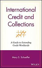 International credit and collections : a guide to extending credit worldwide