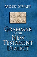 A grammar of the New Testament dialect