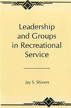 Leadership and groups in recreational service