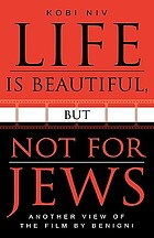Life is beautiful, but not for Jews : another view of the film by Benigni