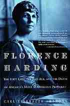 Florence Harding : the first lady, the Jazz Age, and the death of America's most scandalous president