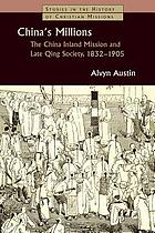 China's millions : the China Inland Mission and late Qing society, 1832-1905