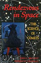 Rendezvous in space : the science of comets