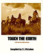 Touch the earth : a self-portrait of Indian existence