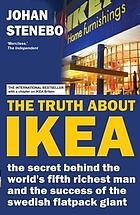 The truth about IKEA : how IKEA built its global furniture empire