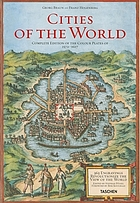 Civitates orbis terrarum = Cities of the world : 363 engravings revolutionize the view of the world : complete edition of the colour plates of 1572-1617