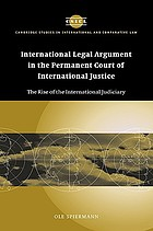 International legal argument in the Permanent Court of International Justice : the rise of the international judiciary