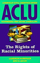 The rights of racial minorities : the basic ACLU guide to racial minority rights