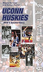 Hoop tales : UConn Huskies men's basketball