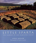 Little Sparta : the garden of Ian Hamilton Finlay