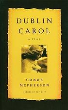 A Dublin carol : a play