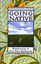 Going native : biodiversity in our own backyards