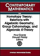 Homotopy theory : relations with algebraic geometry, group cohomology, and algebraic K-theory : An International Conference on Algebraic Topology March 24-28, 2002 Northwestern University